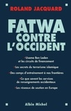 Roland Jacquard - Fatwa contre l'Occident.