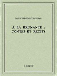 Faucher de Saint-Maurice - À la brunante : contes et récits.