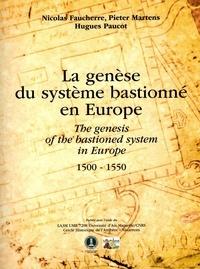 Faucherre Nicolas et Hugues Paucot - La genèse du système bastionné en Europe 1500-1550.