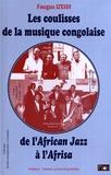 Faugus Izeidi - Les coulisses de la musique congolaise - De l'African Jazz à l'Afrisa.