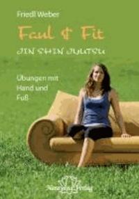 Faul & Fit - JIN SHIN JYUTSU - Übungen mit Hand und Fuß.