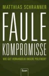 Faule Kompromisse - Wie gut verhandeln unsere Politiker?.