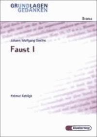 Faust I. Grundlagen und Gedanken.