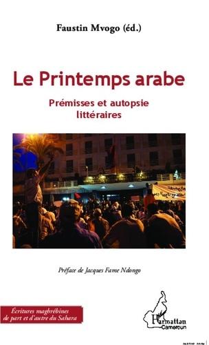 Faustin Mvogo - Le printemps arabe - Prémisses et autopsie littéraires.