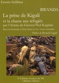 Faustin Ntilikina - Rwanda - La prise de Kigali et la chasse aux réfugiés par l'Armée du Général Paul Kagame.
