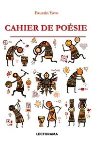Faustin Yavo - Cahier de poésie.