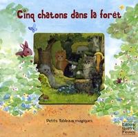 Faustina Fiore et Kate Davies - Cinq chatons dans la forêt.