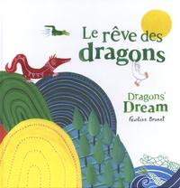 Faustine Brunet - Le rêve des dragons.