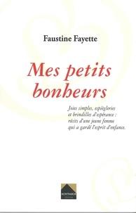 Faustine Fayette - Mes petits bonheurs.