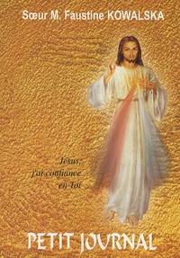 Faustine Kowalska - Petit journal - La Miséricorde Divine dans mon âme.