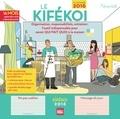 Faustine - Le kifékoi 2016 - Organisation, responsabilités, entretien, l'outil indispensable pour savoir qui fait quoi à la maison.