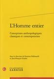 Faustino Fabbianelli et Jean-François Goubet - L'Homme entier - Conceptions anthropologiques classiques et contemporaines.