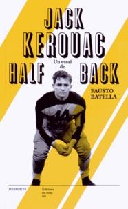 Fausto Batella - Jack Kerouac halfback - Le héros de la Beat Generation & le football américain.