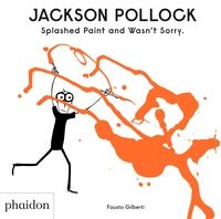 Jackson Pollock- Slashed Paint and Wasn't Sorry - Fausto Gilberti |