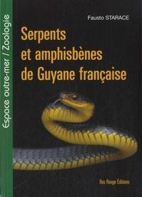 Fausto Starace - Serpents et amphisbènes de Guyane française - Edition français-anglais-portugais.