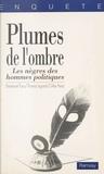 Faux et  Legrand - Plumes de l'ombre - Les nègres des hommes politiques.