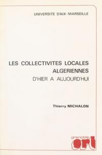 Favoreu et Thierry Michalon - Les collectivités locales algériennes d'hier à aujourd'hui - Thèse pour le Doctorat d'État en Droit.