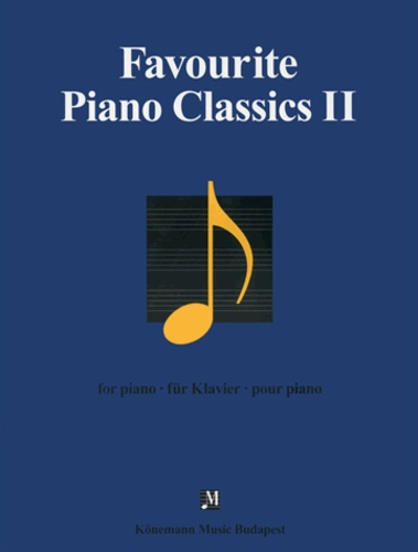 Favourites for Piano - Favourite Piano classics II - Oeuvres pour piano - Partition.