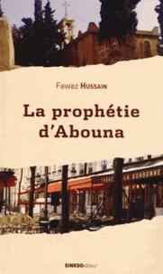 Fawaz Hussain - La prophétie d'Abouna.