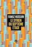 Fawaz Hussain - Le Syrien du septième étage.