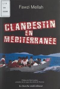 Fawzi Mellah et Pierre Drachline - Clandestin en Méditerranée.
