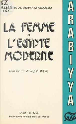La Femme et l'Égypte moderne dans l'œuvre de Naguîb Mahfûz (1939-1967)