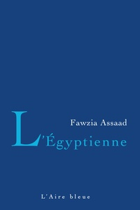 Fawzia Assaas - L'Egyptienne.