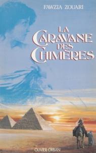 Fawzia Zouari - La Caravane des chimères.