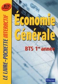 Fawzy Benhamou et Béatrice Dirou - Economie générale BTS 1ère année.