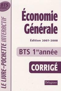 Fawzy Benhamou et Béatrice Heylliard - Economie générale BTS tertiaires 1e année - Livre du professeur, Corrigé.