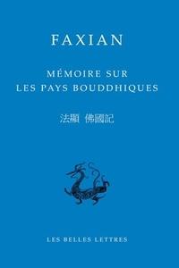 Faxian - Mémoire sur les pays bouddhiques.
