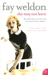 Fay Weldon - She May Not Leave.