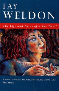 Fay Weldon - The Life and Loves of a She Devil.