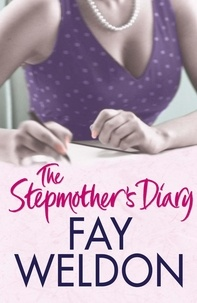 Fay Weldon - The Stepmother's Diary.
