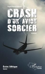 Faya Pascal Iffono - Crash d'un avion sorcier.