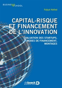 Capital-risque et financement de l'innovation- Evaluation des startups, modes de financement, montages - Faÿçal Hafied pdf epub