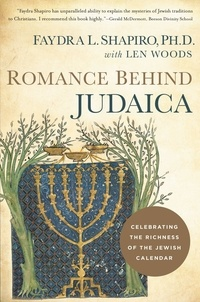 Faydra Shapiro et Len Woods - Romance Behind Judaica - Celebrating the Richness of the Jewish Calendar.