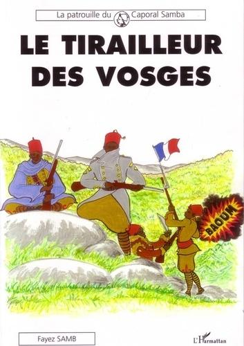 Fayez Samb - Le tirailleur des Vosges.