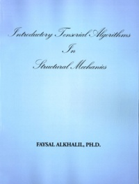 Faysal Alkhalil - Introductory Tensorial Algorithms In Structural Mechanics.