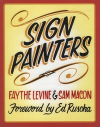 Faythe Levine et Sam Macon - Sign Painters.