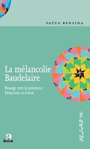 Fayza Benzina - La mélancolie Baudelaire - Passage vers la peinture : Delacroix et Corot.