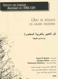 Fayza El Qasem et Georges Bohas - L'art de rédiger en arabe moderne.
