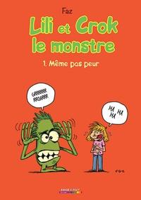 Faz - Lili et Crok le monstre Tome 1 : Même pas peur.