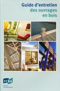 FCBA - Guide d'entretien des ouvrages en bois.