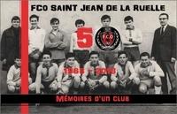 FCO - FCO Saint Jean de la ruelle (1968-2018) - Memoires d'un club.