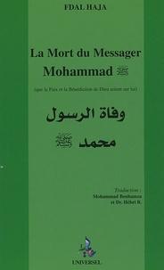 Fdal Haja - La Mort du messager Mohammad - Salut et bénédiction sur lui.