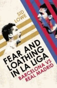 Fear and Loathing in La Liga - Barcelona vs Real Madrid.