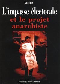 Fédération anarchiste - L'impasse électorale et le projet anarchiste.