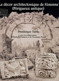 Dominique Tardy - Aquitania Supplément 12/2005 : Le décor architectonique de Vesunna (Périgueux antique).