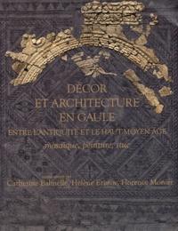 Catherine Balmelle et Hélène Eristov - Aquitania Supplément 20 : Décor et architecture en Gaule entre l'Antiquité et le haut Moyen Age.